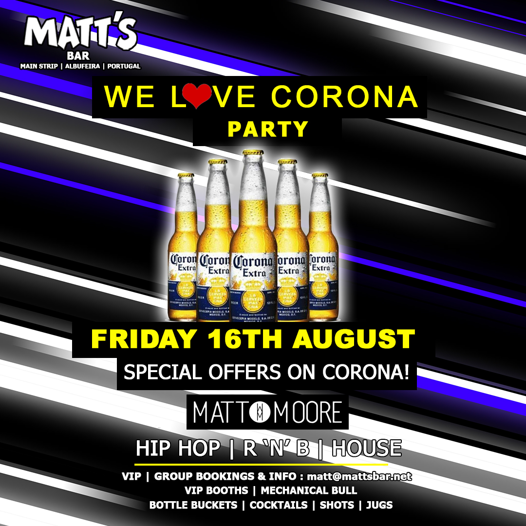 Matt's loves Corona